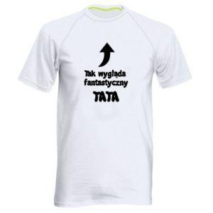 Męska koszulka sportowa Tak wygląda fantastyczny Tata