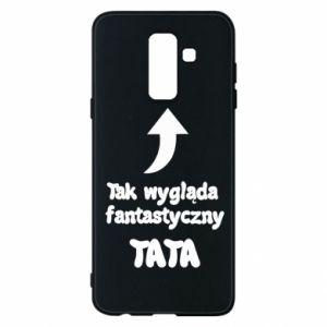 Etui na Samsung A6+ 2018 Tak wygląda fantastyczny Tata