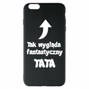 Etui na iPhone 6 Plus/6S Plus Tak wygląda fantastyczny Tata