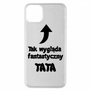 Etui na iPhone 11 Pro Max Tak wygląda fantastyczny Tata