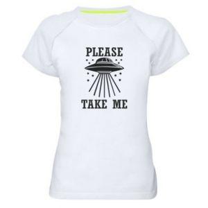 Women's sports t-shirt Take me please