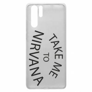 Etui na Huawei P30 Pro Take me to nirvana