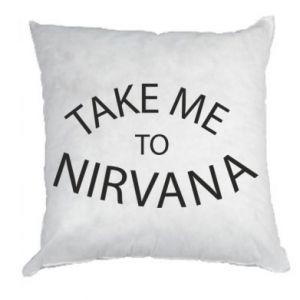 Poduszka Take me to nirvana