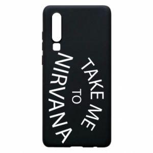 Etui na Huawei P30 Take me to nirvana
