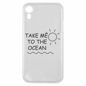 Etui na iPhone XR Take me to the ocean
