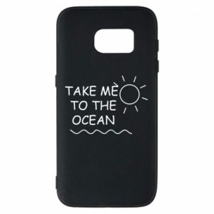 Etui na Samsung S7 Take me to the ocean