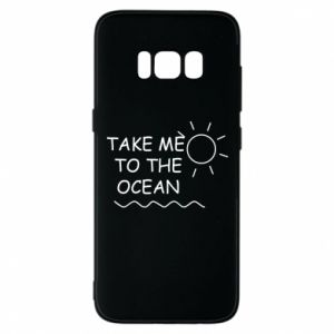 Etui na Samsung S8 Take me to the ocean
