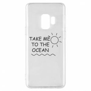 Etui na Samsung S9 Take me to the ocean
