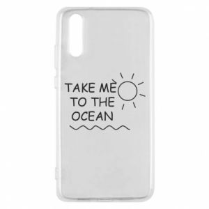 Etui na Huawei P20 Take me to the ocean