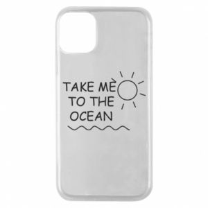 Etui na iPhone 11 Pro Take me to the ocean