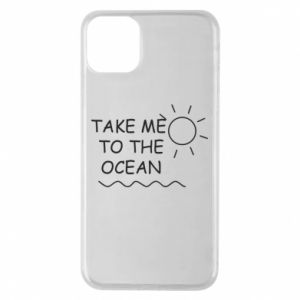 Etui na iPhone 11 Pro Max Take me to the ocean