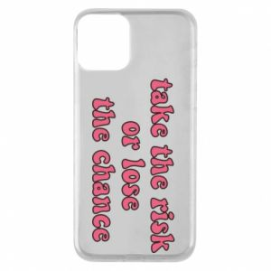 Etui na iPhone 11 Take the risk or lose the chance
