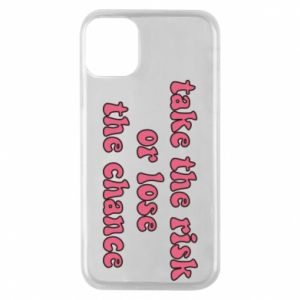 Etui na iPhone 11 Pro Take the risk or lose the chance