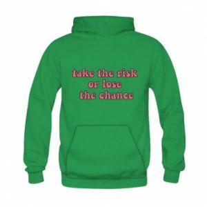 Bluza z kapturem dziecięca Take the risk or lose the chance