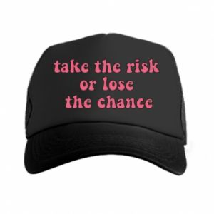 Czapka trucker Take the risk or lose the chance