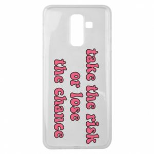 Etui na Samsung J8 2018 Take the risk or lose the chance