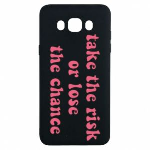 Etui na Samsung J7 2016 Take the risk or lose the chance