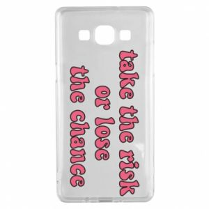 Etui na Samsung A5 2015 Take the risk or lose the chance