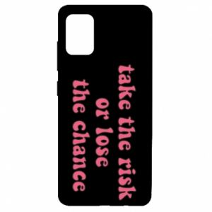 Etui na Samsung A51 Take the risk or lose the chance
