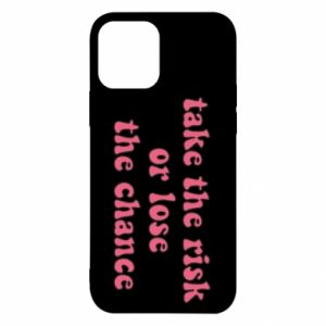 Etui na iPhone 12/12 Pro Take the risk or lose the chance