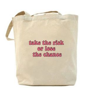 Torba Take the risk or lose the chance