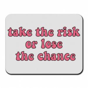 Podkładka pod mysz Take the risk or lose the chance