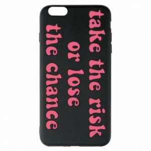Etui na iPhone 6 Plus/6S Plus Take the risk or lose the chance