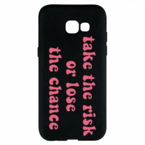 Etui na Samsung A5 2017 Take the risk or lose the chance
