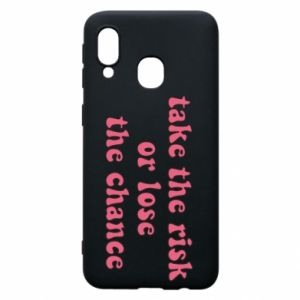 Etui na Samsung A40 Take the risk or lose the chance