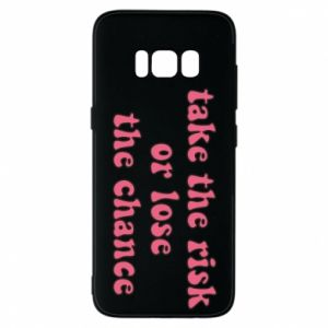 Etui na Samsung S8 Take the risk or lose the chance