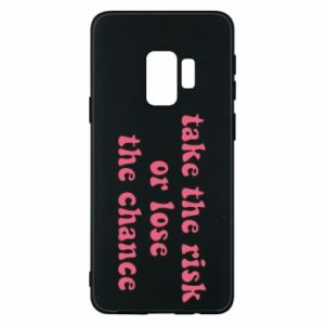 Etui na Samsung S9 Take the risk or lose the chance