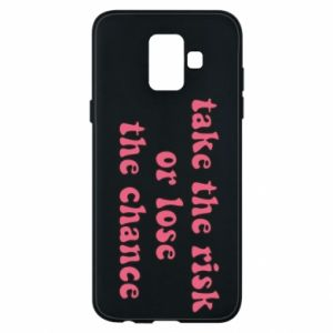 Etui na Samsung A6 2018 Take the risk or lose the chance