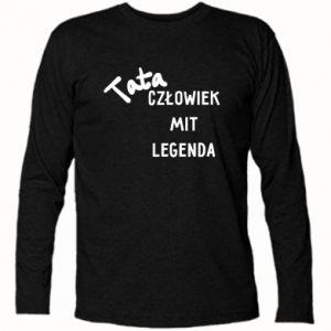 Koszulka z długim rękawem Tata Człowiek Mit Legenda