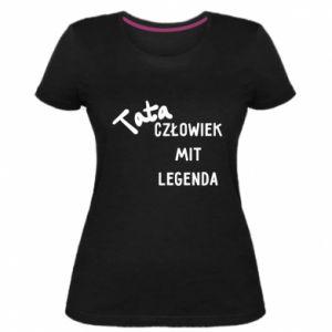 Damska premium koszulka Tata Człowiek Mit Legenda