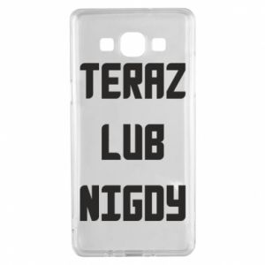 Samsung A5 2015 Case Now or never