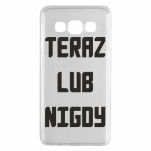 Samsung A3 2015 Case Now or never