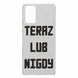Samsung Note 20 Case Now or never