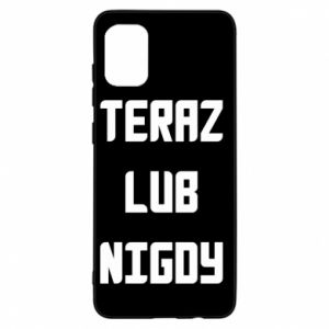 Samsung A31 Case Now or never
