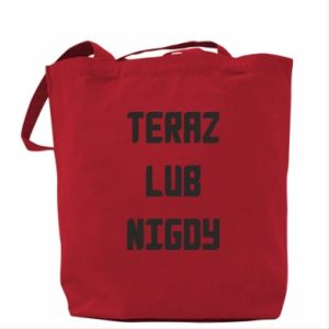 Bag Now or never