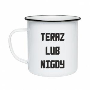 Enameled mug Now or never