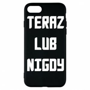 iPhone 7 Case Now or never