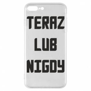 iPhone 7 Plus case Now or never