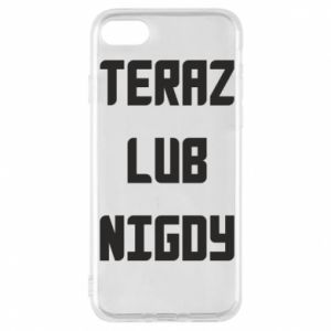 iPhone 8 Case Now or never