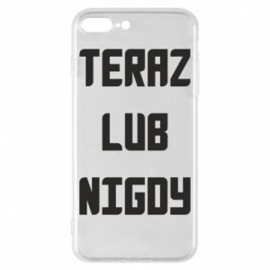 iPhone 8 Plus Case Now or never