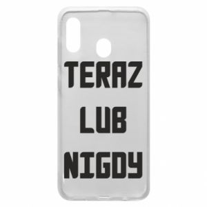 Samsung A20 Case Now or never