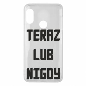 Mi A2 Lite Case Now or never