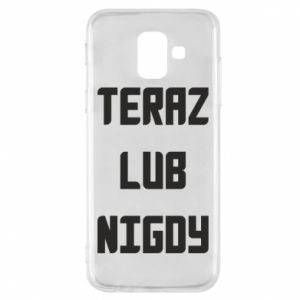 Samsung A6 2018 Case Now or never
