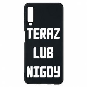 Samsung A7 2018 Case Now or never
