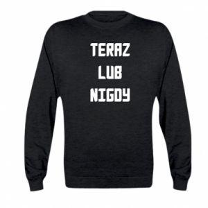 Kid's sweatshirt Now or never