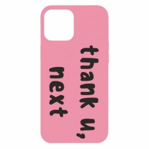 iPhone 12 Pro Max Case thank u, next